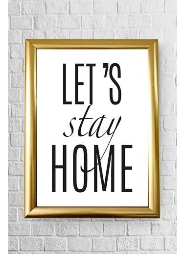 Lyn Home & Decor Lets Stay Home Çerçeveli Poster Tablo 23.5X33,5 Altın